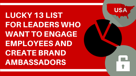 Lucky 13 List for Leaders who to create brand ambassadors with their employees